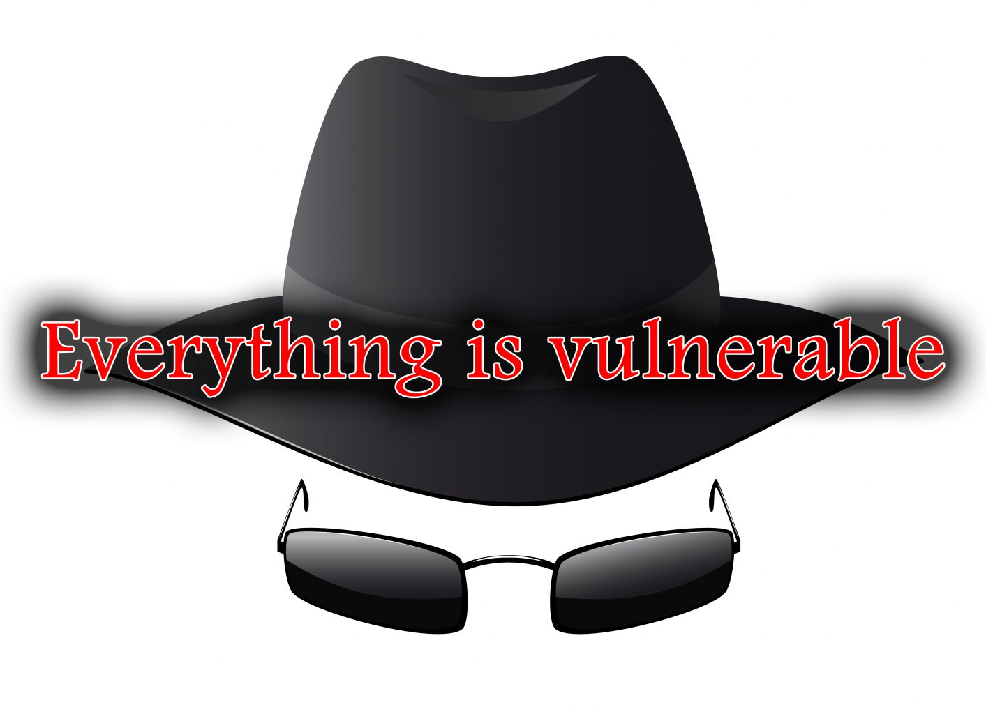 Everything is vulnerable : Introduction